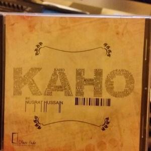 Kaho - New Album by Nusrat Hussain
